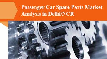 Passenger Car Spare Parts Market Analysis in Delhi/NCR