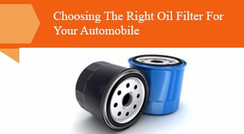 Choosing The Right Oil Filter For Your Automobile