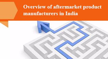 Overview of aftermarket product manufacturers in India