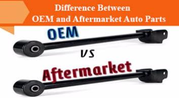 Aftermarket Auto Parts >> What Is The Difference Between Oem And Aftermarket Auto