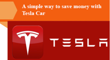 A simple way to save money with Tesla Car