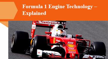 Formula 1 Engine Technology – Explained