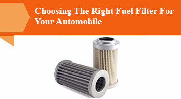 Choosing The Right Fuel Filter For Your Automobile