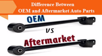 What is the difference Between OEM and Aftermarket Auto Parts?