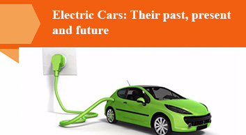 Electric Cars: Their past, present and future