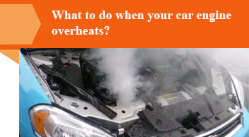 What to do when your car engine overheats?